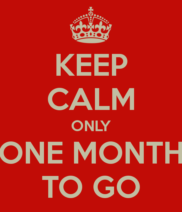 keep-calm-only-one-month-to-go-1